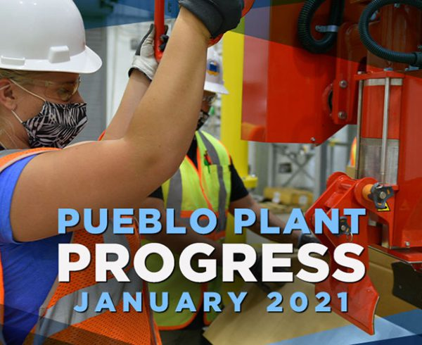 Pueblo Plant Progress – January 2021