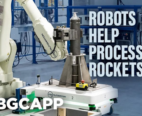 New Robots Help Process Rockets
